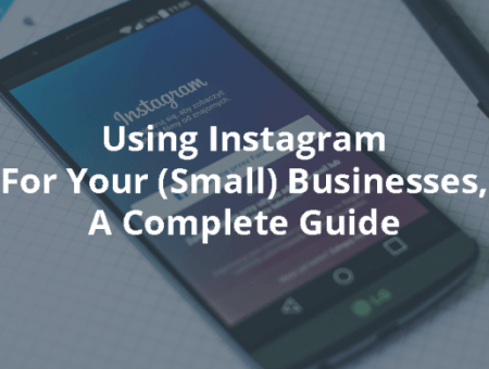 How To Effectively Use Instagram For Your (Small) Businesses